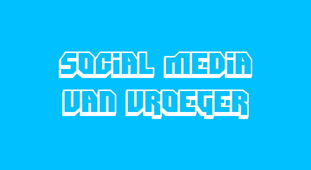 Social Media van vroeger